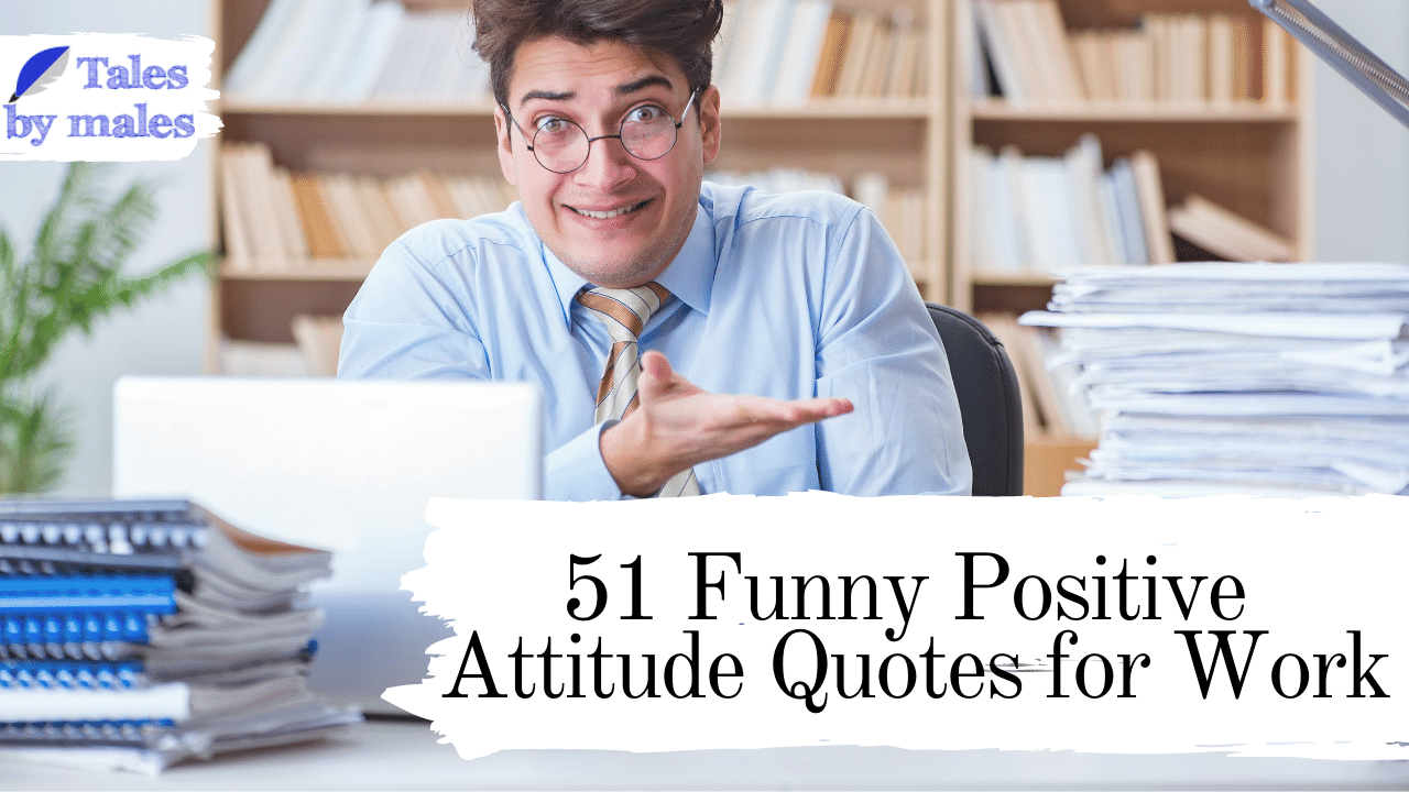 Funny Positive Attitude Quotes for Work